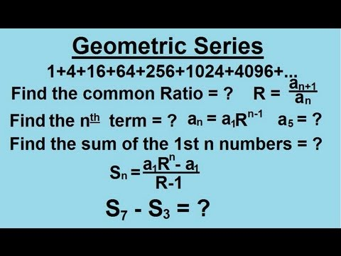 Algebra - Sequences And Series (5 of 6) Geometric Series
