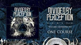 Divided By Perception - One Course