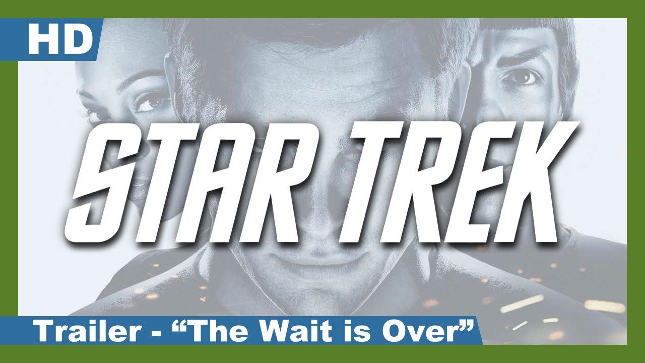 """Star Trek (2009) Trailer - """"The Wait Is Over"""""""