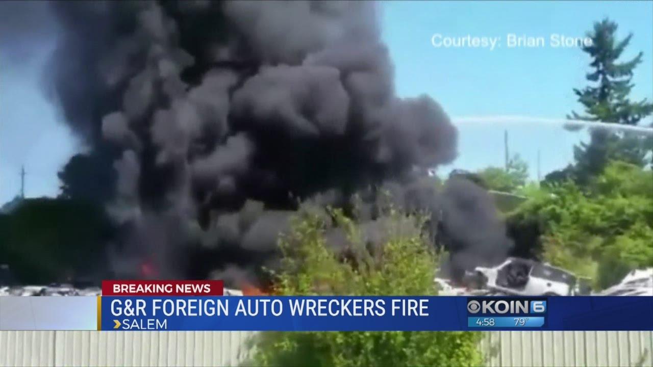 G&R Auto Salvage >> Fire Erupts At Salem Auto Wrecking Yard