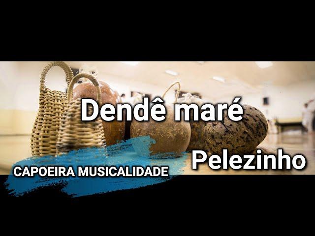 CANCIONES DE CAPOEIRA CON LETRA /// DENDE MARÉ  /// PELEZINHO ///CAPOEIRA SONG LYRICS 2021