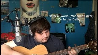 Material Girl - James Dalby (Madonna cover)