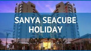 SANYA SEACUBE HOLIDAY 5* Китай Хайнань обзор – отель САНЬЯ СЕАКУБЕ ХОЛИДЕЙ 5* Хайнань видео обзор