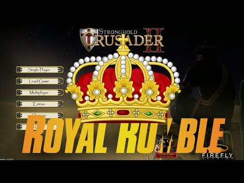 Stronghold Crusader II | LIve 2018 | Royal Rumble