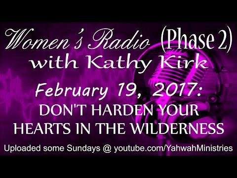 Women's Radio (Phase 2) - DON'T HARDEN YOUR HEARTS IN THE WILDERNESS