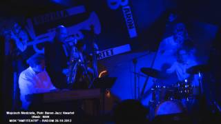 Wojciech Niedziela, Piotr Baron Jazz Kwartet - N.A.N - Radom