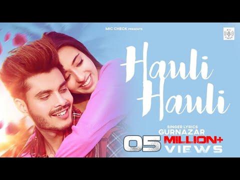Hauli Hauli - Gurnazar | Nikeet Dhillon | Mic Check | Latest Punjabi Songs 2020