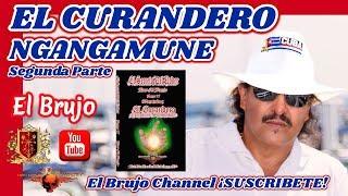 El Brujo, El Curandero (Ngangamune) Segunda Parte