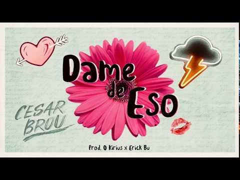 Dame de Eso - César Brou (Cover Audio)