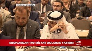 Araplardan 100 Milyar Dolarlık Yatırım