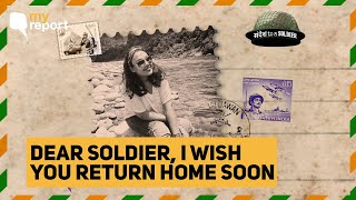Dear Soldier, I Wish You Return Home Soon | The Quint