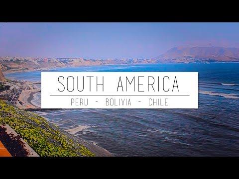 Travelling South America - Peru, Bolivia and Chile