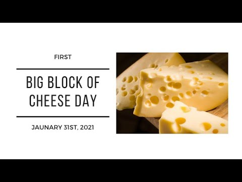 Big Block Of Cheese Day