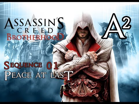 """Assassin's Creed Brotherhood - Sequence 01 (""""Peace At Last"""") [w/ Commentary] 