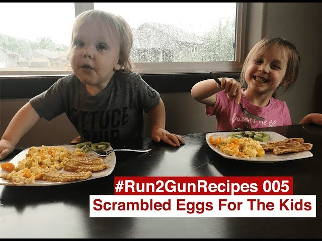 #Run2GunRecipes 005 | Scrambled Eggs For The Kids