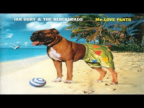 Ian Dury & The Blockheads - Mr. Love Pants
