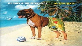 Ian Dury & The Blockheads - Mr. Love Pants