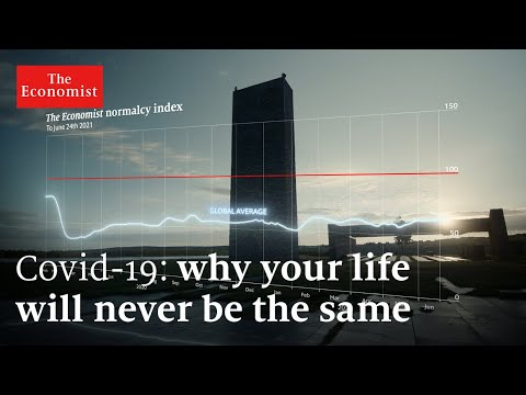 Covid-19: why your life will never be the same again | The Economist