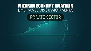 MIZORAM ECONOMY HMATHLIR : PRIVATE SECTOR  [LIVE] | 11TH JUNE, 2020