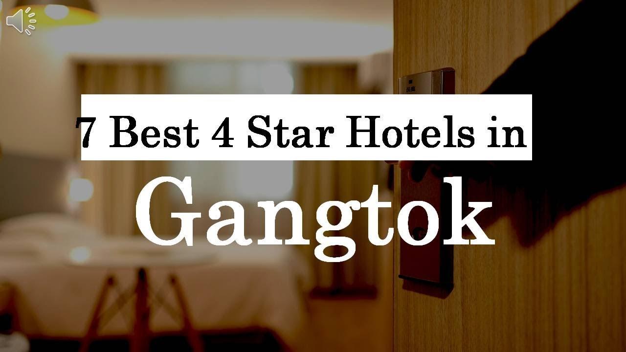 7 Best 4 Star Hotels In Gangtok