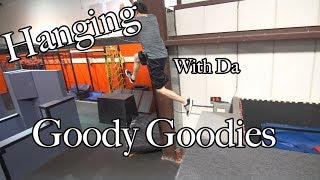 Hangin with da Goody Goodies - Rilla Hops - Parkour | Freerunning