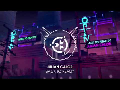 Julian Calor  Back To Reality Official Stream
