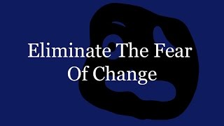 Eliminate The Fear Of Change (Subliminal method)