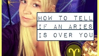 How to Tell if an Aries is Over You