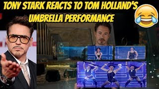 Tony Stark Reacts to Tom Holland's Umbrella Performance - Lip Sync Battle Ft. Robert Downey Jr.