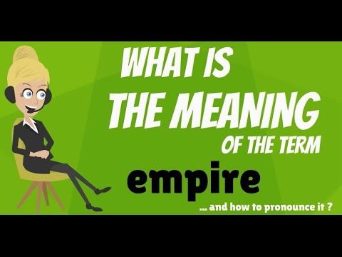 what-is-empire?-empire-meaning---empire-definition---how-to-pronounce-empire