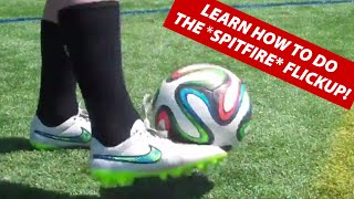 Learn The ★ SPITFIRE ★ Soccer Flickup Juggling Trick | Ronaldinho Tricks