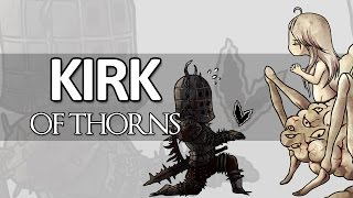 Dark Souls Lore - Kirk