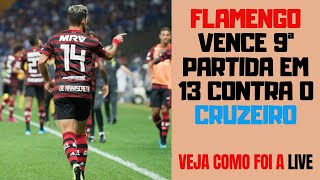 Flamengo vence 9ª partida em 13 contra o Cruzeiro e segue líder do Brasileirão. Veja como foi a LIVE