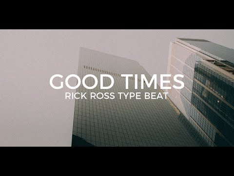 "Rick Ross type beat ""Good times""    Free Type Beat 2019"
