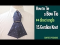 How to Tie a Bow Tie/15. Gordian Knot direct angle/BowTie Specimens