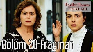 Fazilet Hanım ve Kızları 20. Bölüm Fragman