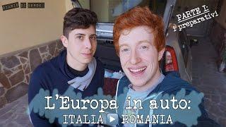 L' EUROPA IN AUTO: ITALIA ▶ ROMANIA • [ PARTE 1: I PREPARATIVI ]