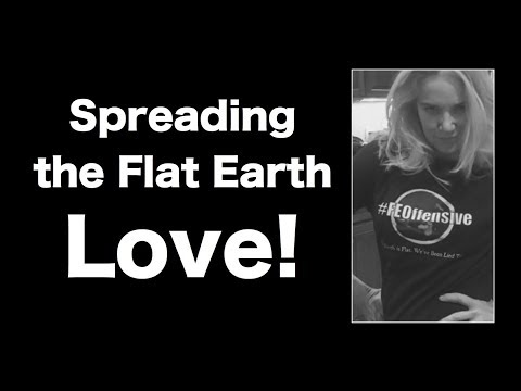 Feeling the love Flat Earth style.
