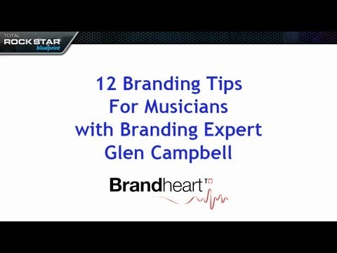 12 Branding Tips for Musicians with Brand Expert Glen Campbell