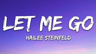 Hailee Steinfeld, Alesso - Let Me Go (Lyrics) ft. Florida Georgia Line, WATT