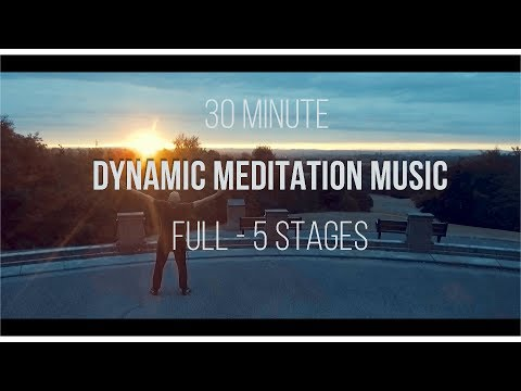 Osho Dynamic Meditation Music 30 Minute Version (5 Stages) HD