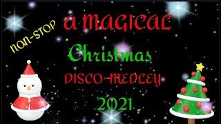 A MAGICAL CHRISTMAS NON-STOP DISCO MEDLEY