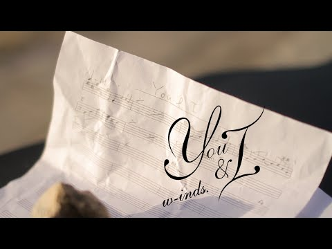 You & I(MUSIC VIDEO Full ver.) / w-inds.