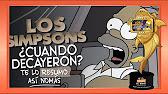 Cuando Y Por Que Decayeron Los Simpsons Teloresumo Youtube