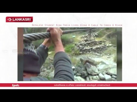Nepalese Student Risk Their Lives Using A Cable To Cross A River