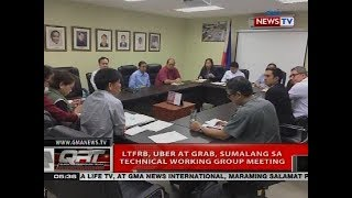 QRT: LTFRB, Uber at Grab, sumalang sa technical working group meeting