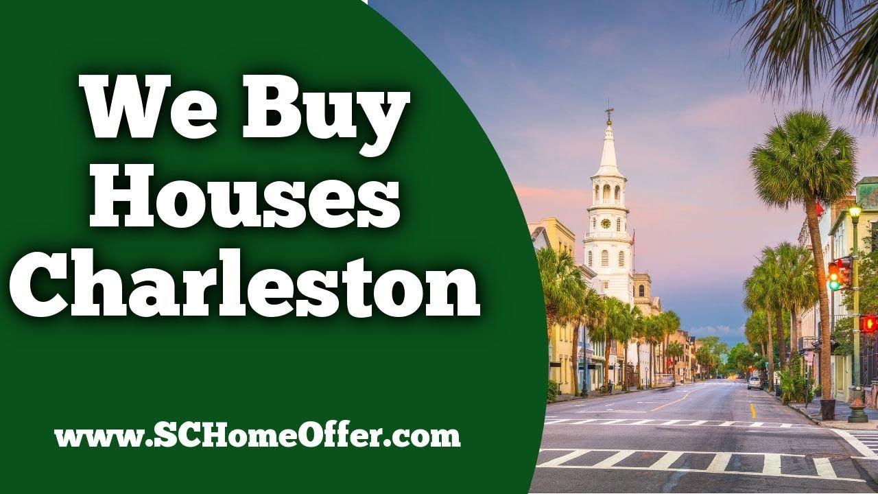 We Buy Houses Charleston, SC - CALL 864-506-8100