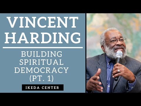 Vincent Harding -- Beyond Civil Rights: Building Spiritual Democracy, Pt 1