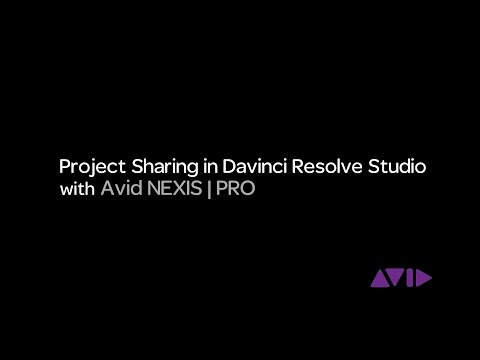 Project Sharing in DaVinci Resolve with Avid NEXIS   PRO - English