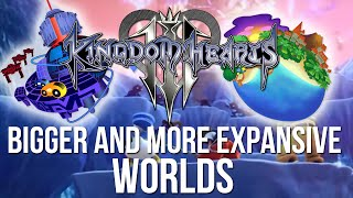 Kingdom Hearts 3 - Bigger and More Expansive Worlds (Kingdom Hearts Discussion)